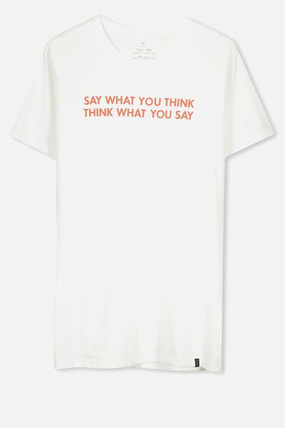 Statement Tall Tee, SAY WHAT YOU THINK