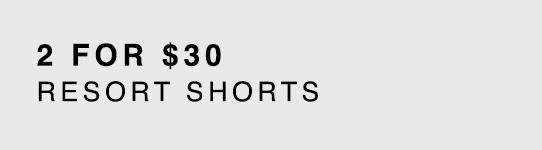 2 For $30 Resort Shorts